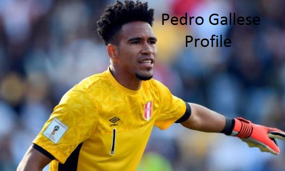 Pedro Gallese profile, height, wife, family, salary, FIFA and club career