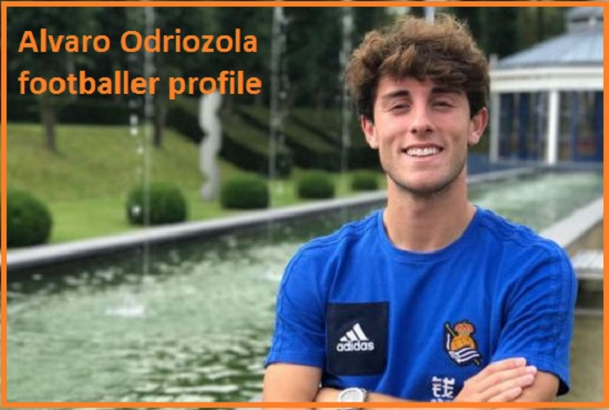 Alvaro Odriozola Profile, height, wife, family, net worth, and club career