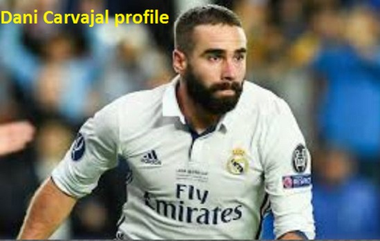 Dani Carvajal Profile, height, wife, family, net worth, age, and club career