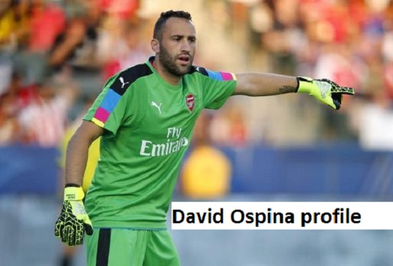 David Ospina Profile, height, wife, sister, family, salary, and club career