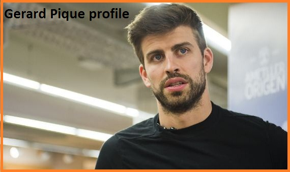 Gerard Pique Profile, height, wife, family, net worth, age, and club career