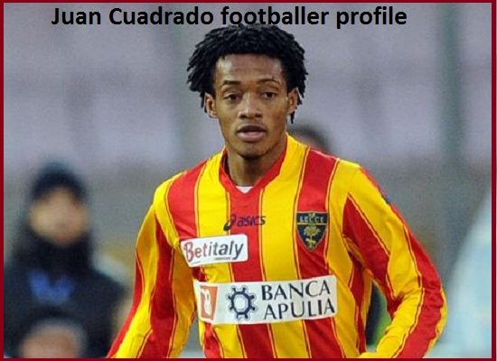 Juan Cuadrado Profile, wife, family, news, salary, and club career