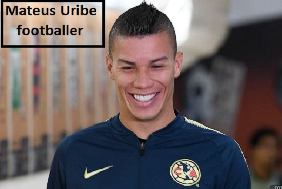 Mateus Uribe Profile, height, wife, family, net worth, and club career