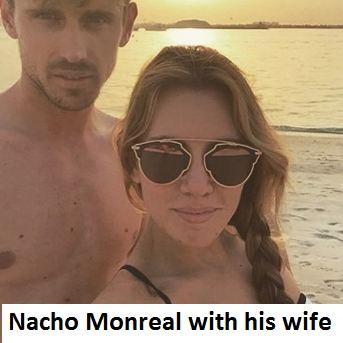 Nacho Monreal wife