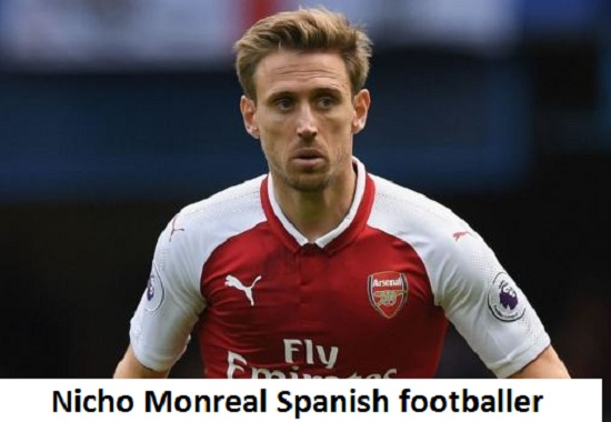Nacho Monreal Profile, FIFA 18, wife, injury, family, salary, and club career