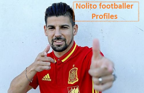 Nolito player profile, height, wife, net worth and family