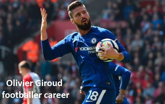 Olivier Giroud Profile Height Wife Family Age Salary Hair And