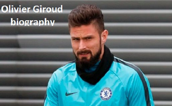 Olivier Giroud France, height, wife, family, salary, hair, and club career