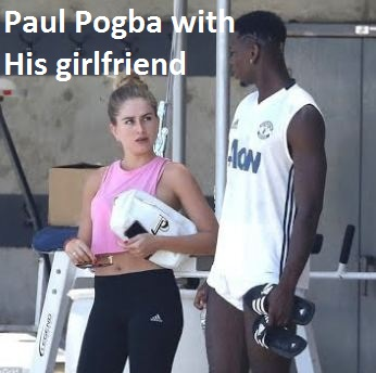 Paul Pogba girlfriend