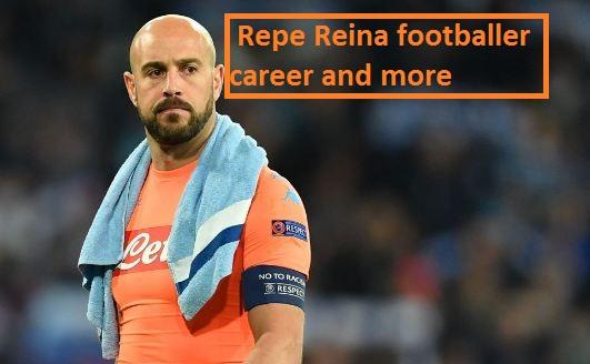 Pepe Reina Profile, height, wife, age, Napoli, family, salary, and so