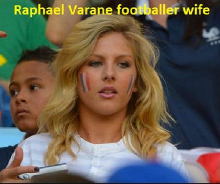 Raphael Varane wife