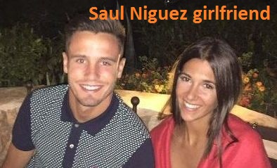Saul Niguez girlfriend photos