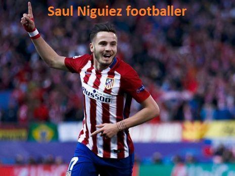 Saul Niguez profile