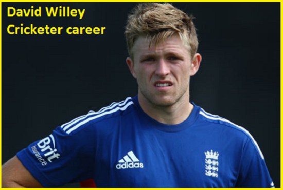David Willey Cricketer, bowling, IPL, wife, family, age, height and more