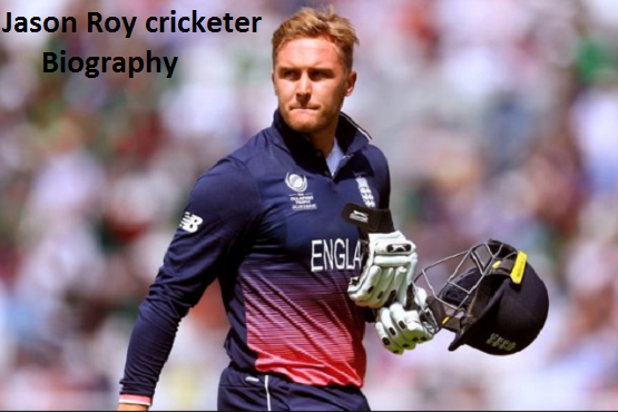Jason Roy Cricketer, Batting, IPL, wife, family, age, height, catch and more