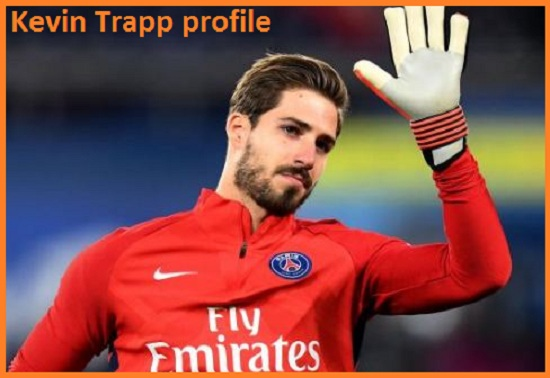 Kevin Trapp Profile, height, wife, family, age, FIFA 18, PSG and club career