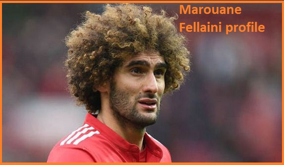 Marouane Fellaini FIFA 18, height, wife, brother, salary, injury and club career
