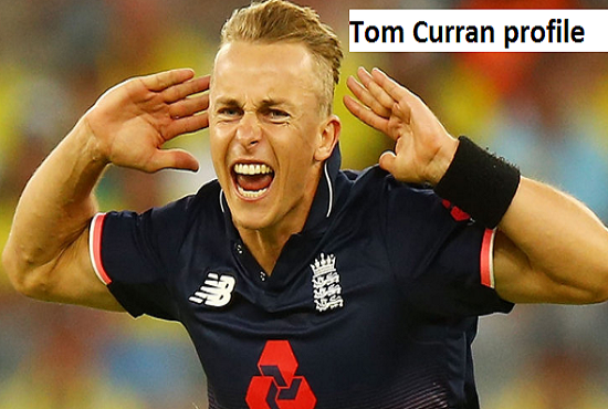 Tom Curran Cricketer, Batting, IPL, wife, family, age, height and more
