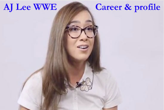 AJ Lee WWE, husband, age, height, net worth, family, salary, biography and so