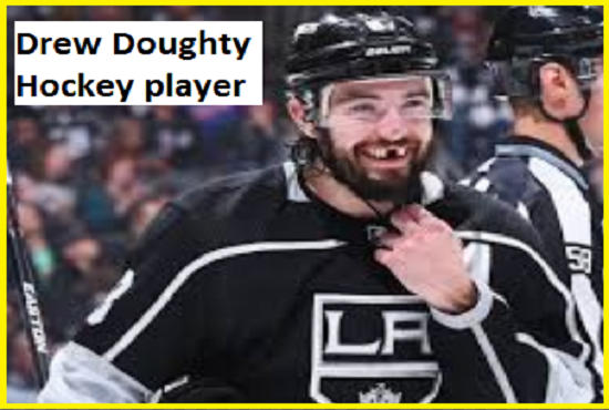 Drew Doughty Hockey player, wife, number, salary, height, family and more