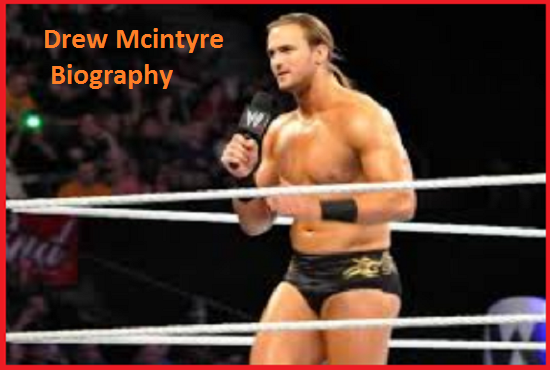 Drew Mcintyre WWE player, Wife, religion, family, salary and so