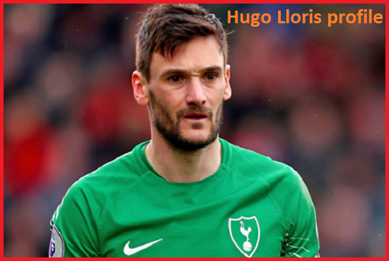 Hugo Lloris Profile, height, wife, family, net worth, and club career