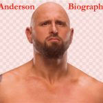 Karl Anderson WWE player, Wife, family, age, salary, biography and more