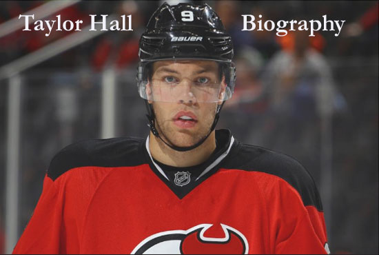 Taylor Hall Hockey player, wife, number, salary, height, family, and so