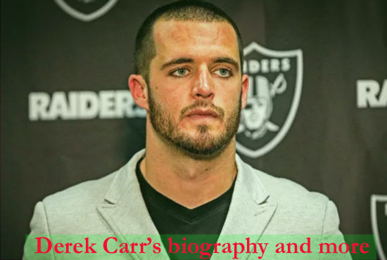 Derek Carr NFL career, wife, brother, salary, age, family