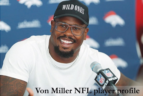 Von Miller NFL player, wife, number, salary, net worth, height, family and more