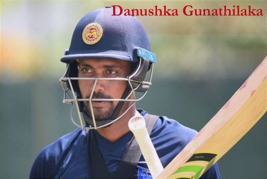 Danushka Gunathilaka Cricketer, wedding, wife, family, age, school, height and more
