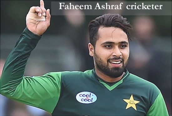 Faheem Ashraf Cricketer, bowling, PSL, wife, family, age, height and so
