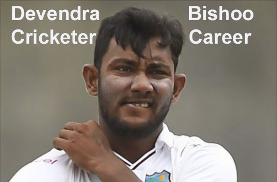 Devendra Bishoo Cricketer, height, origin, father, family, wife, and so