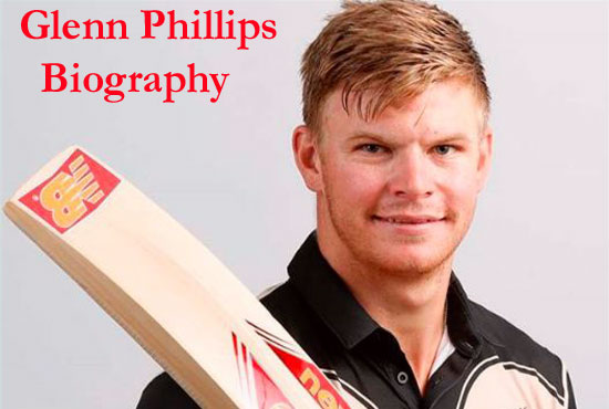 Glenn Phillips cricket career, batting, IPL, wife, family, age, height and more