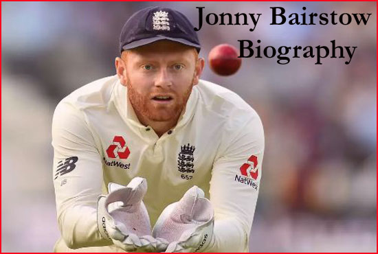 Jonny Bairstow Cricketer, batting, IPL, wife, family, age, height and so