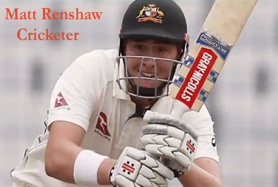 Matt Renshaw Cricketer, batting, height, IPL, wife, family, age, and more
