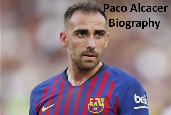 Paco Alcacer Profile, height, wife, family, net worth, and club career