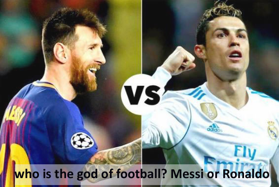 Who is the god of football Ronaldo, Lionel Messi or any other