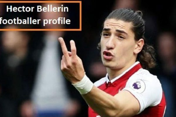 Hector Bellerin Profile, salary, wife, family, Barcelona, and so