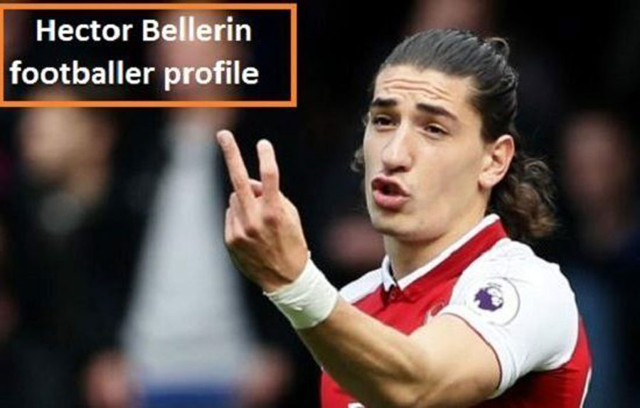 Hector Bellerin Profile, salary, wife, family, Barcelona, and club career