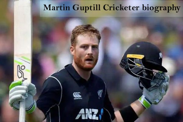 Martin Guptill Cricketer, Batting career, wife, family, age and more