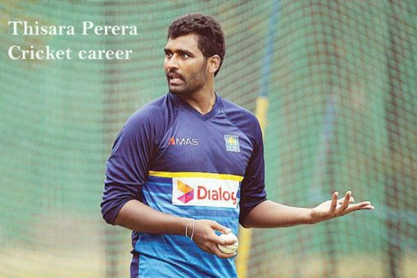 Thisara Perera Batting career, wife, age, family, height and more