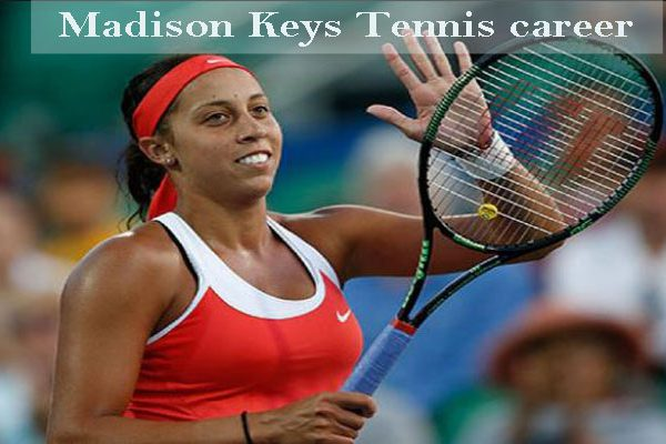 Madison Keys tennis player, boyfriend, net worth, family, age, height and so