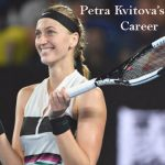 Petra Kvitova Tennis career, biography, age and more