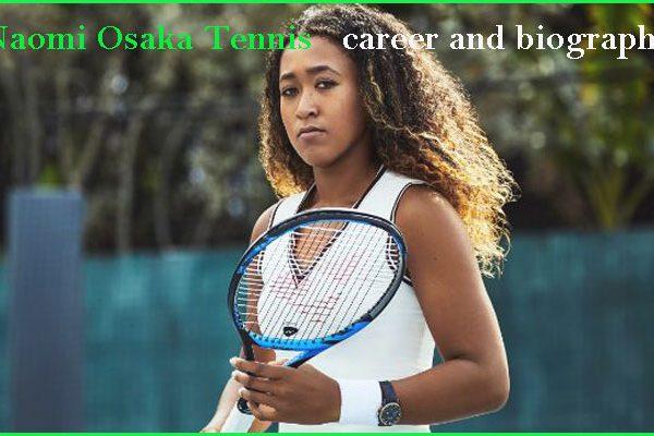 Naomi Osaka tennis player, boyfriend, net worth, parents, age, and father