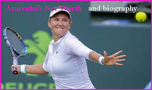 Victoria Azarenka net worth,