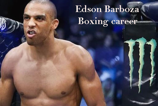 Edson Barboza boxing career, age, height and more