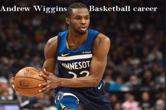 Andrew Wiggins basketball player, wife, age, net worth, height, family