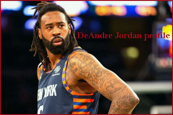 Deandre Jordan stats takers, wife, age, net worth, height, family and more