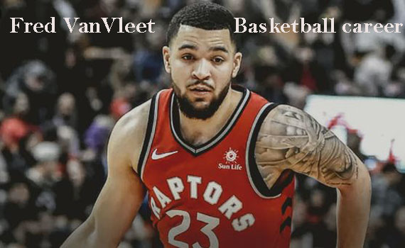 Fred VanVleet NBA career, wife, net worth, family, height, and more